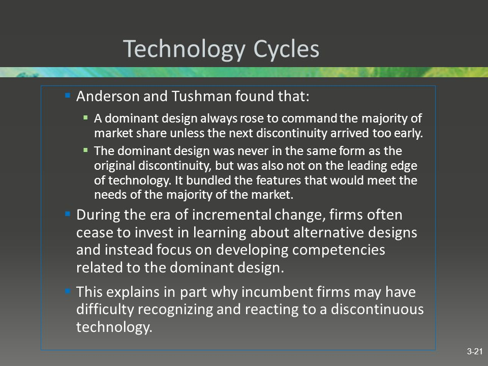 Technology Cycles Anderson and Tushman found that: