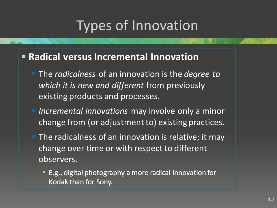 Types of Innovation Radical versus Incremental Innovation