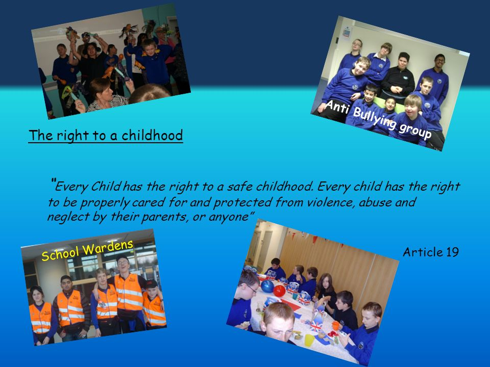 Anti Bullying group The right to a childhood.