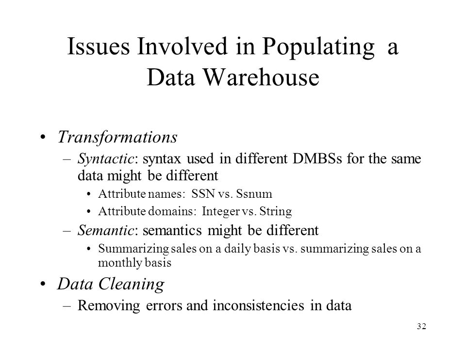 Issues Involved in Populating a Data Warehouse