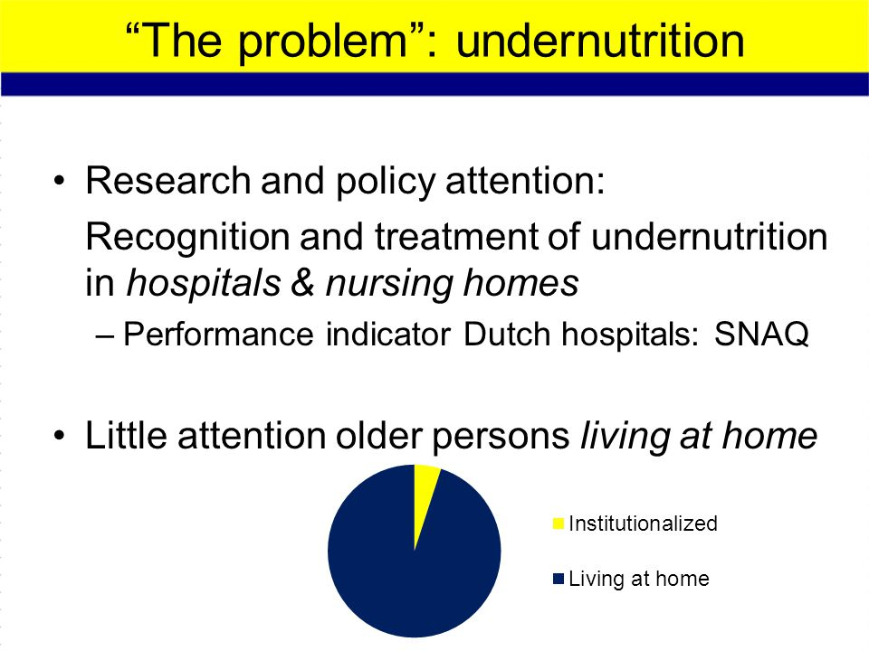 The problem : undernutrition