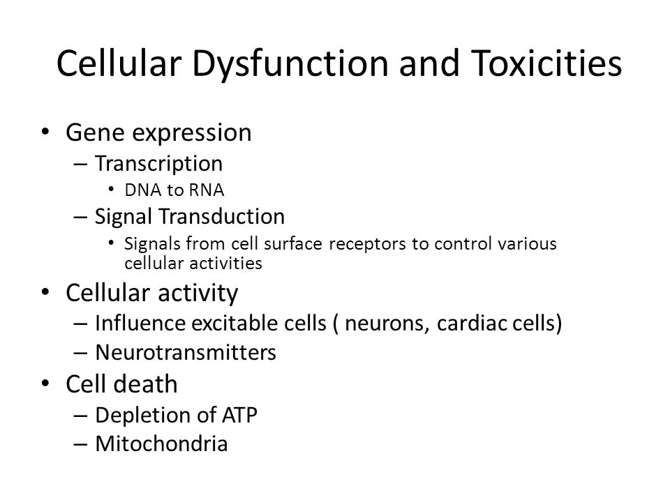 Cellular Dysfunction and Toxicities