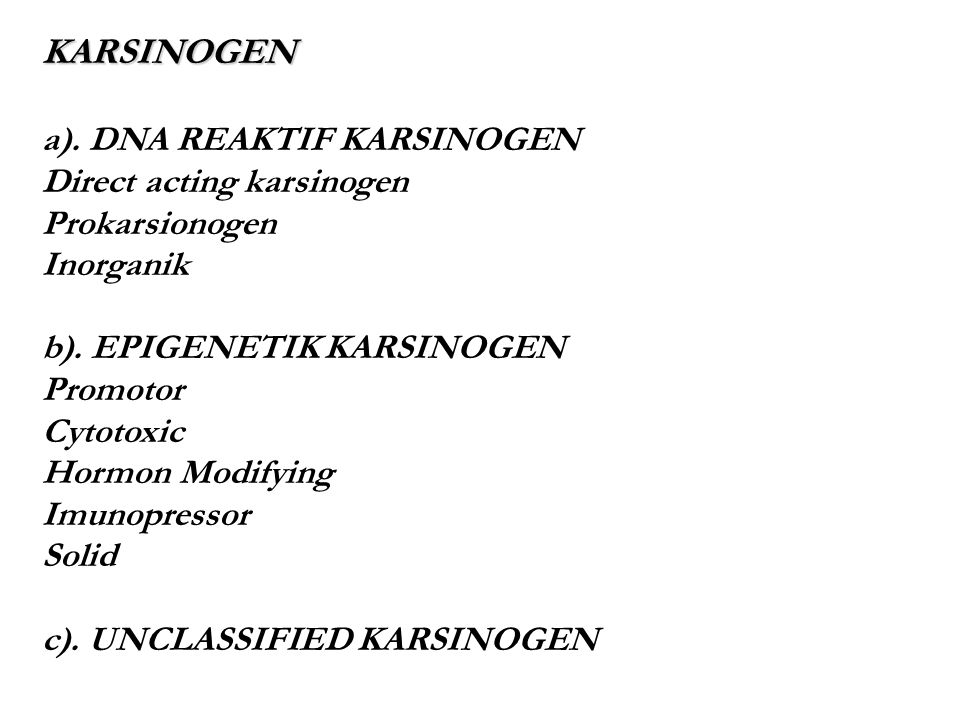 KARSINOGEN a). DNA REAKTIF KARSINOGEN Direct acting karsinogen