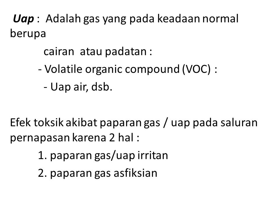 Uap : Adalah gas yang pada keadaan normal berupa