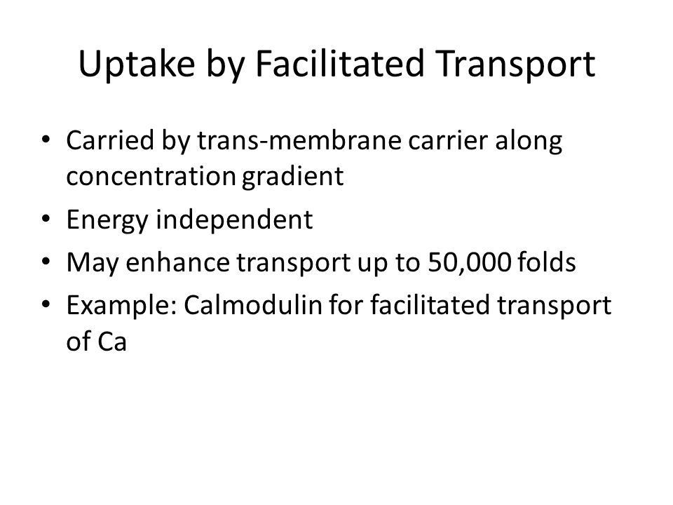 Uptake by Facilitated Transport