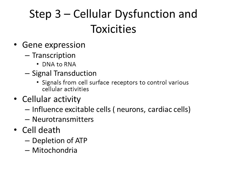 Step 3 – Cellular Dysfunction and Toxicities