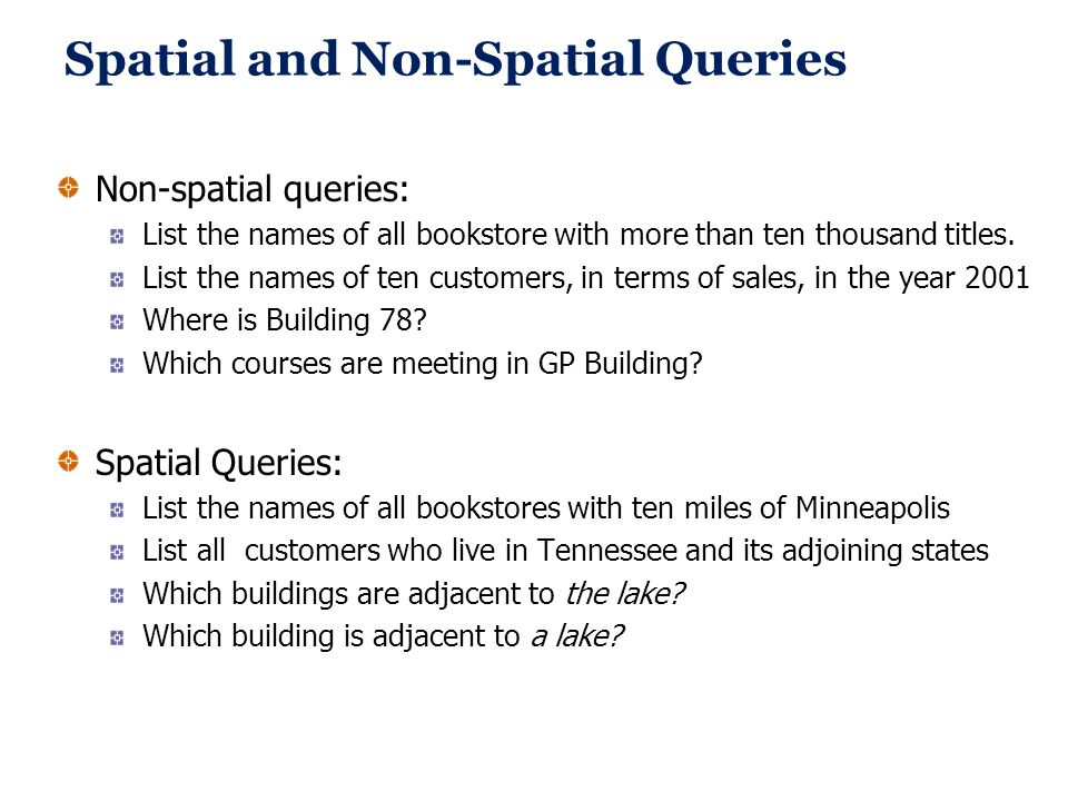 Spatial and Non-Spatial Queries