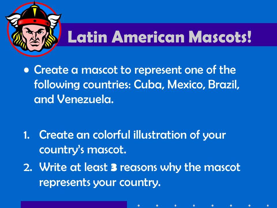 Latin American Mascots!