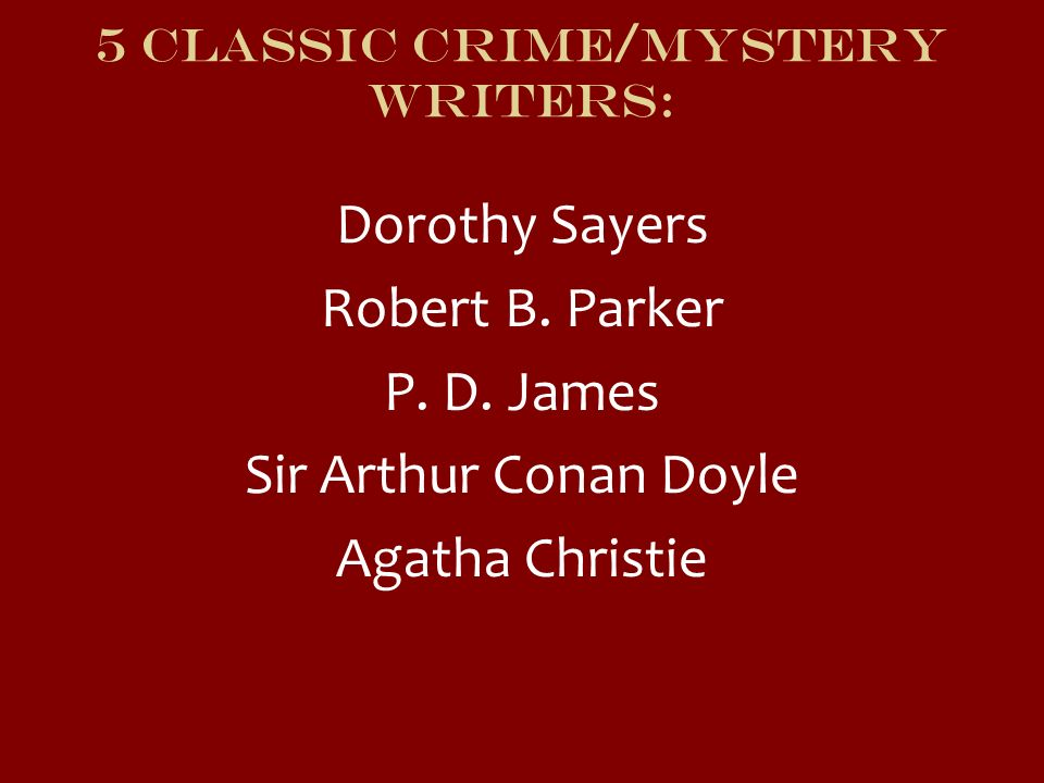 5 Classic Crime/mystery writers: