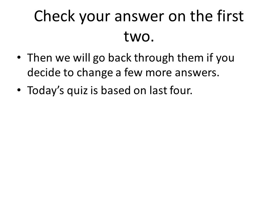 Check your answer on the first two.
