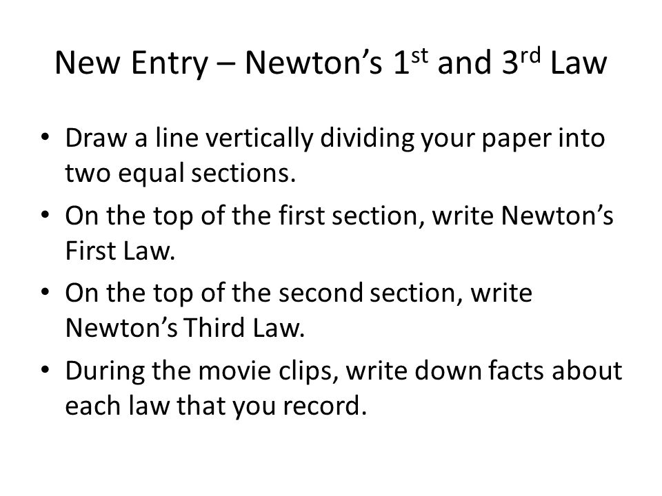 New Entry – Newton's 1st and 3rd Law