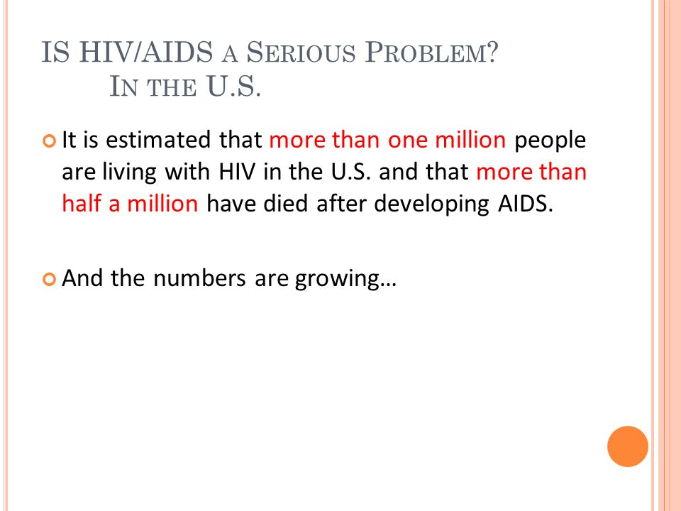 IS HIV/AIDS a Serious Problem In the U.S.