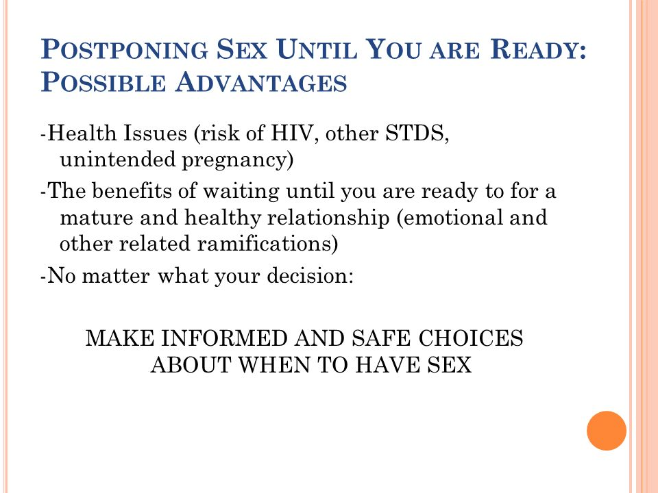 Postponing Sex Until You are Ready: Possible Advantages