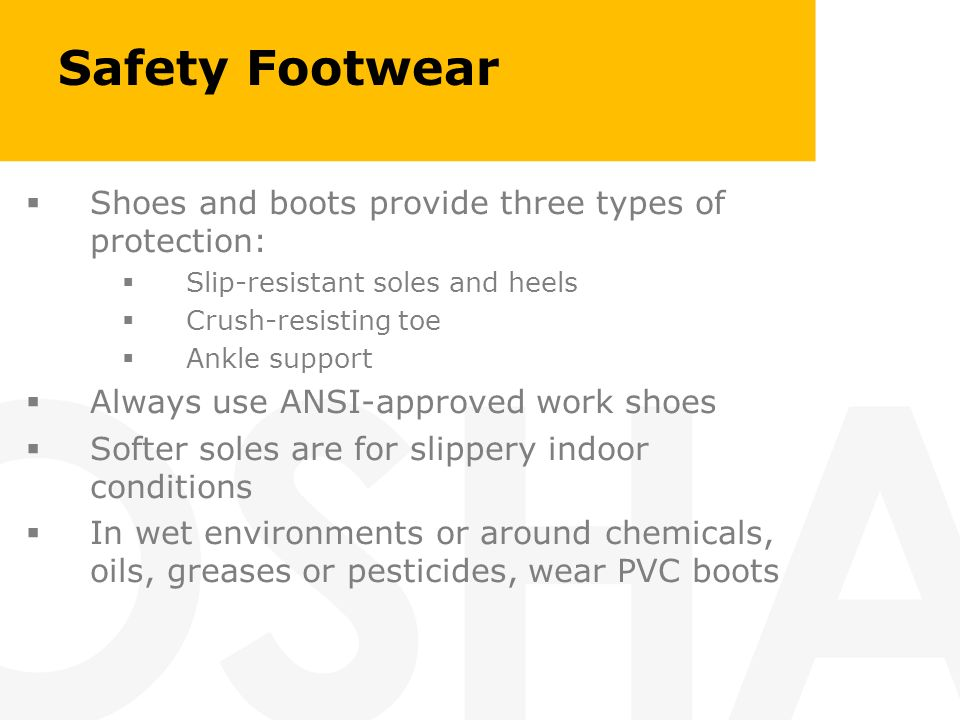 Safety Footwear Shoes and boots provide three types of protection:
