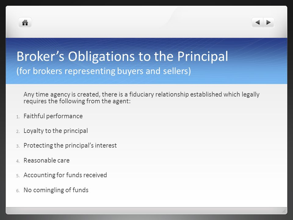 Broker's Obligations to the Principal (for brokers representing buyers and sellers)
