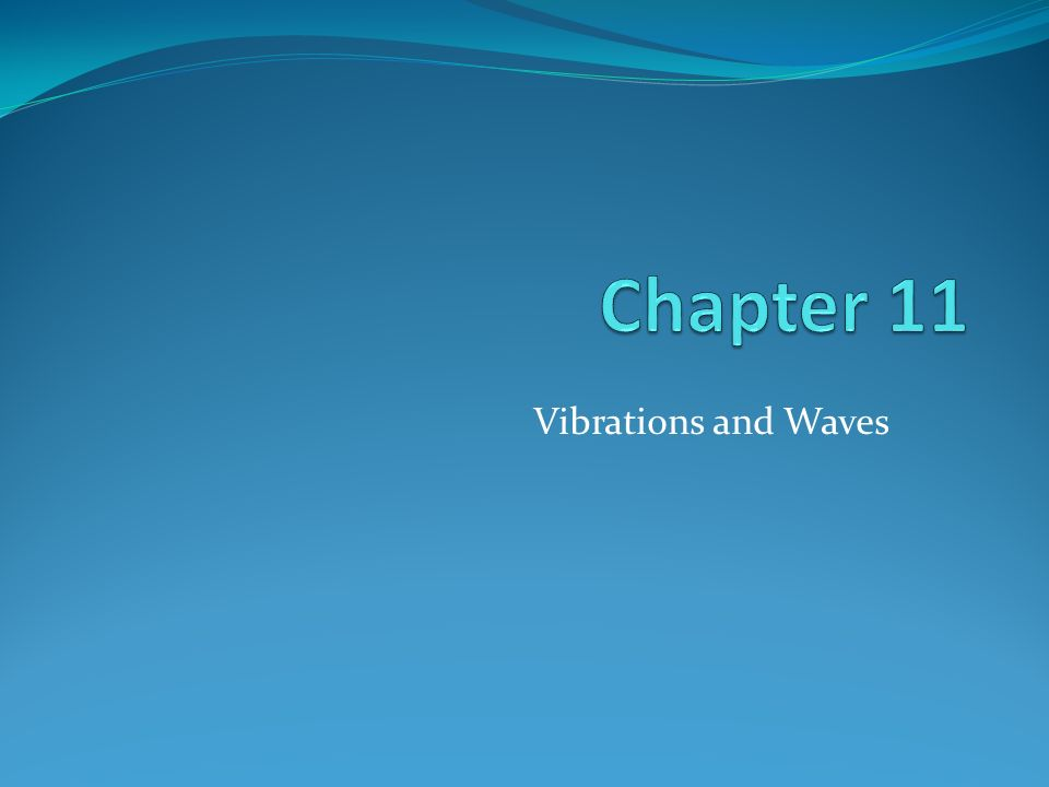 Chapter 11 Vibrations and Waves