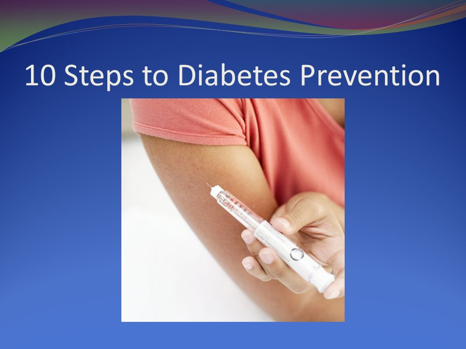 10 Steps to Diabetes Prevention