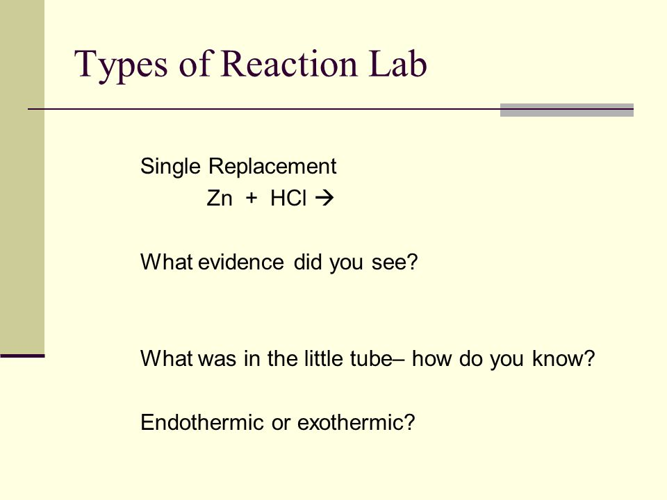 Types of Reaction Lab Single Replacement Zn + HCl 