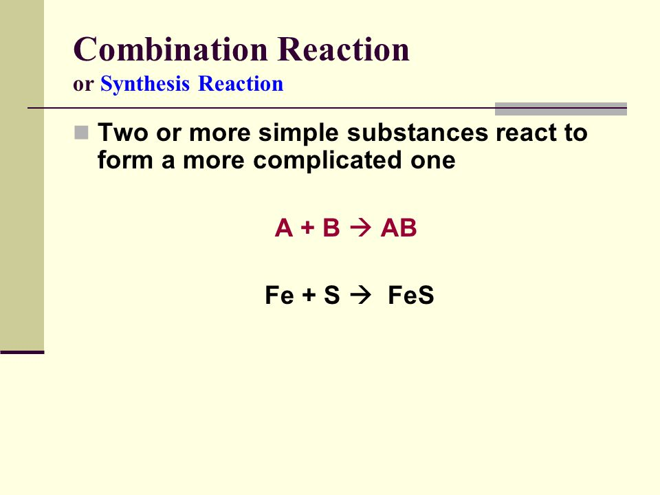 Combination Reaction or Synthesis Reaction