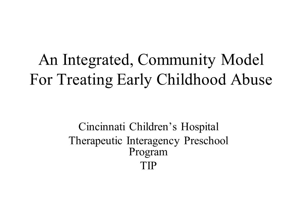 An Integrated, Community Model For Treating Early Childhood Abuse