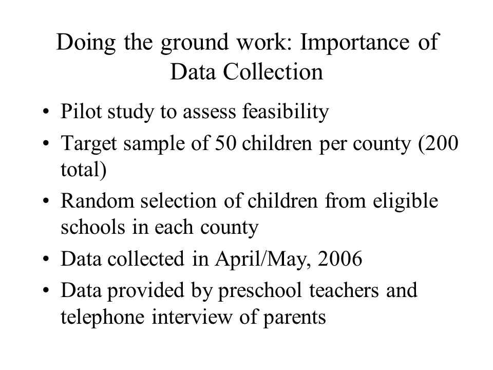 Doing the ground work: Importance of Data Collection