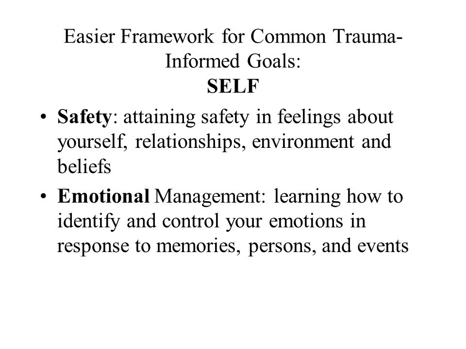 Easier Framework for Common Trauma-Informed Goals: SELF