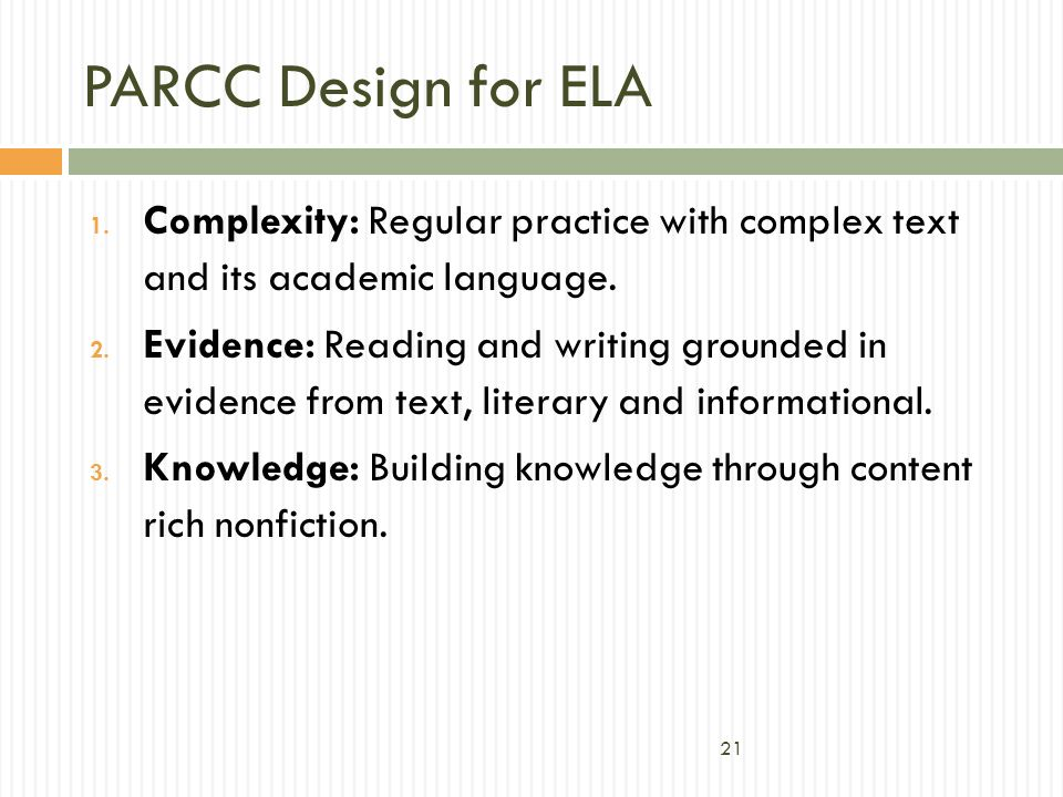 PARCC Design for ELA Complexity: Regular practice with complex text and its academic language.