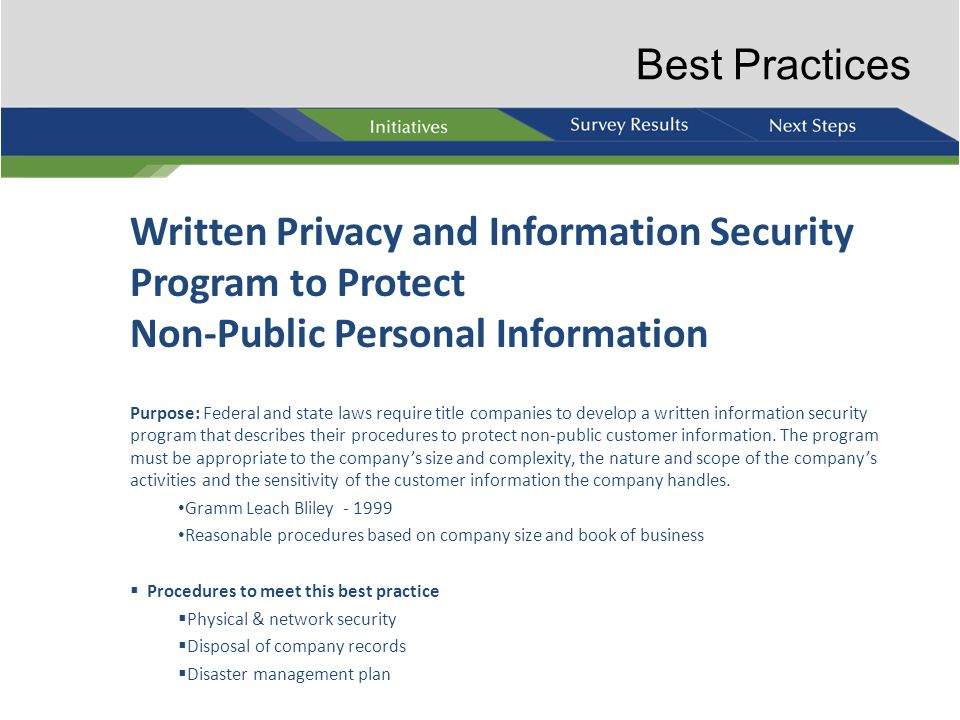 Best Practices Written Privacy and Information Security Program to Protect Non-Public Personal Information.