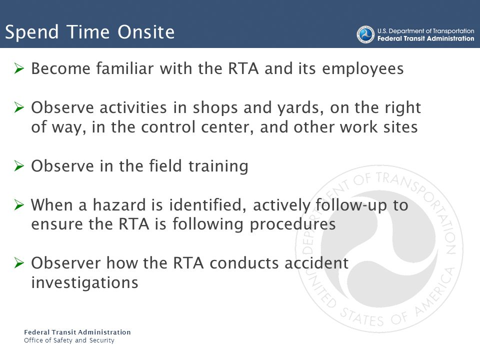 Spend Time Onsite Become familiar with the RTA and its employees