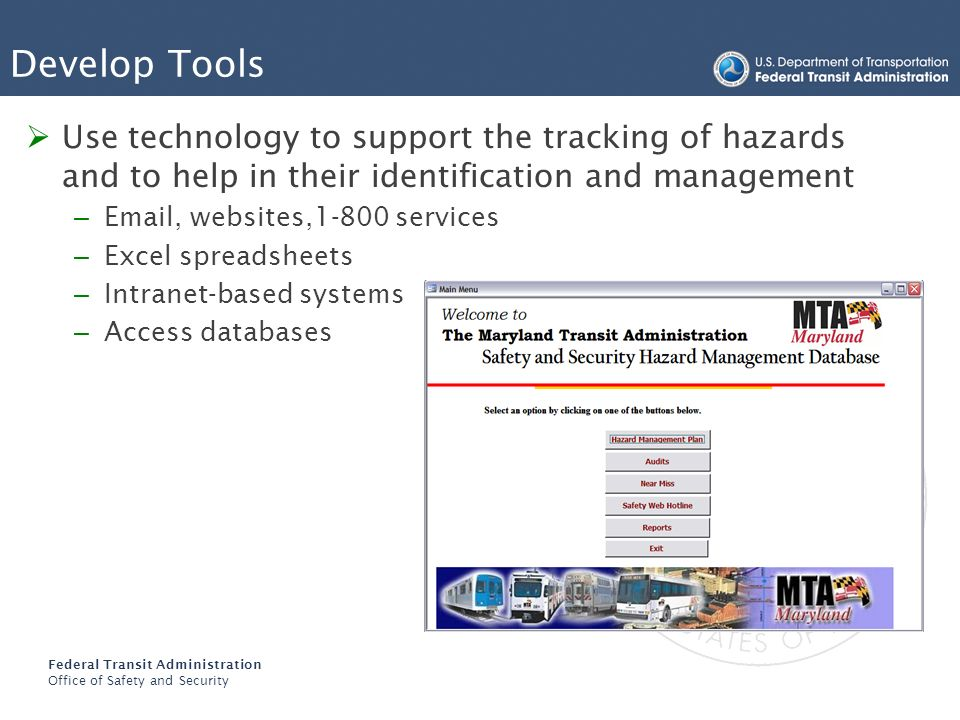 Develop Tools Use technology to support the tracking of hazards and to help in their identification and management.