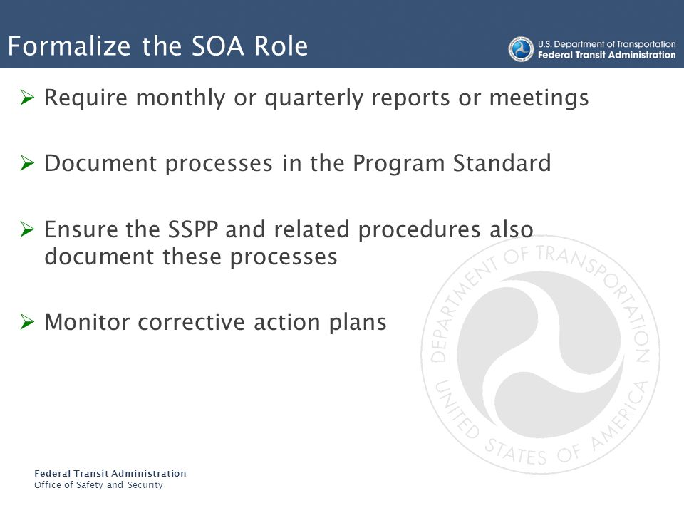 Formalize the SOA Role Require monthly or quarterly reports or meetings. Document processes in the Program Standard.