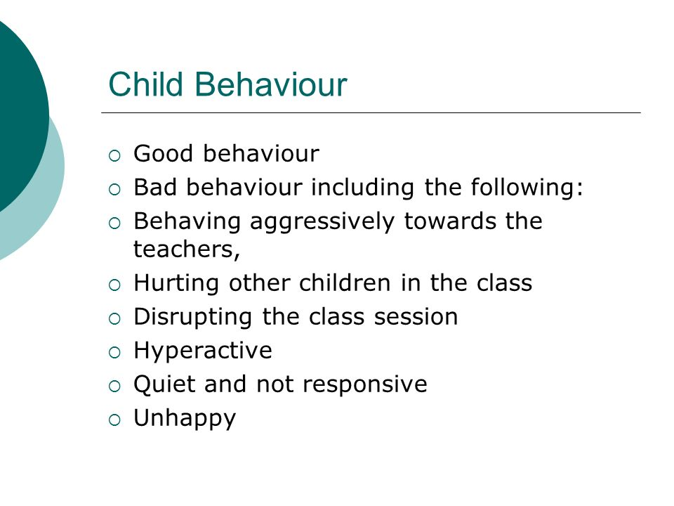 Child Behaviour Good behaviour Bad behaviour including the following: