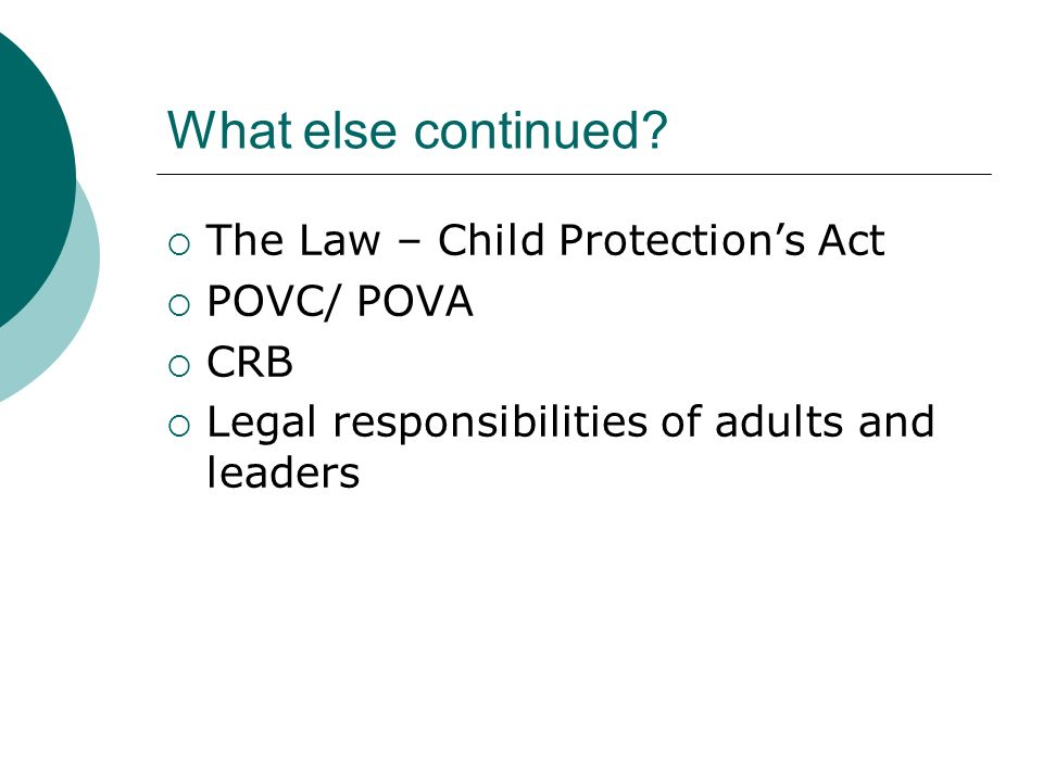What else continued The Law – Child Protection's Act POVC/ POVA CRB
