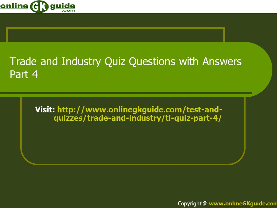 Trade and Industry Quiz Questions with Answers Part 4