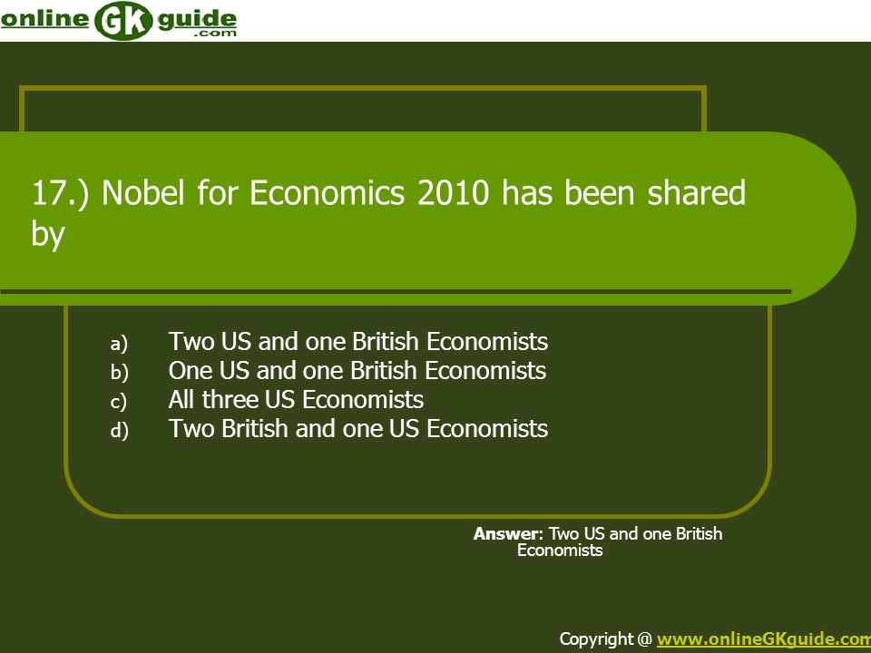 17.) Nobel for Economics 2010 has been shared by