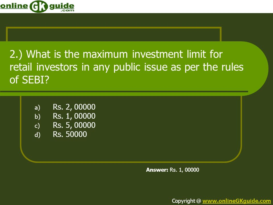 2.) What is the maximum investment limit for retail investors in any public issue as per the rules of SEBI