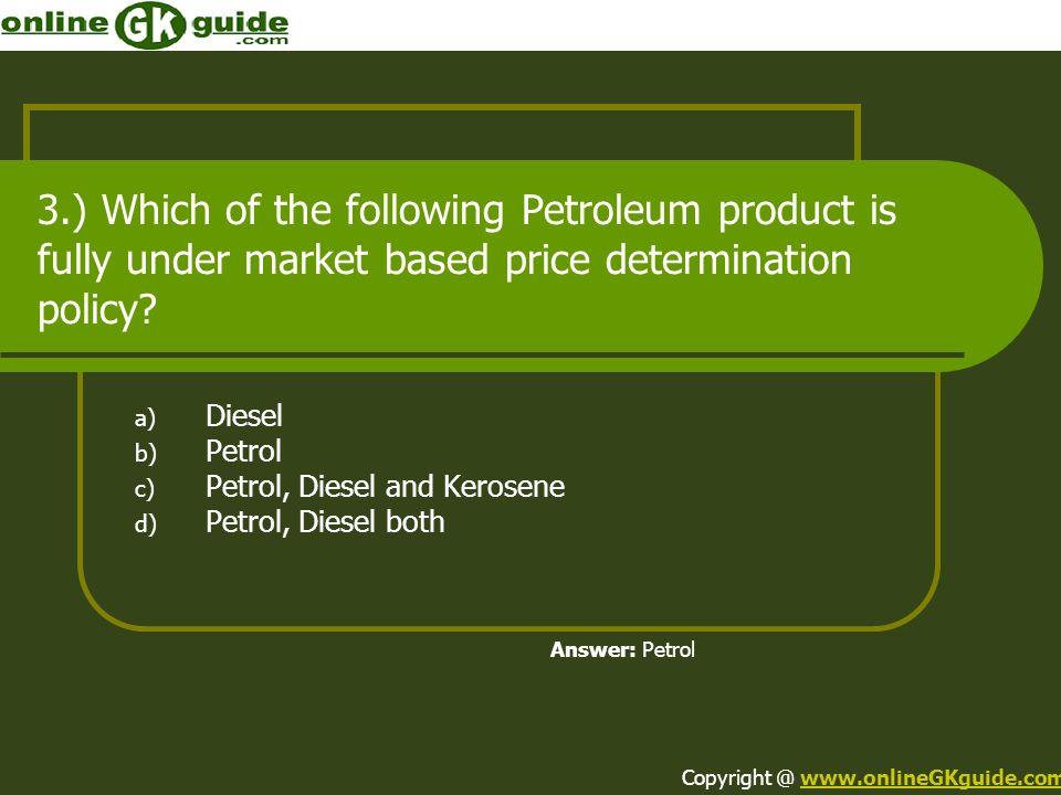 Diesel Petrol Petrol, Diesel and Kerosene Petrol, Diesel both