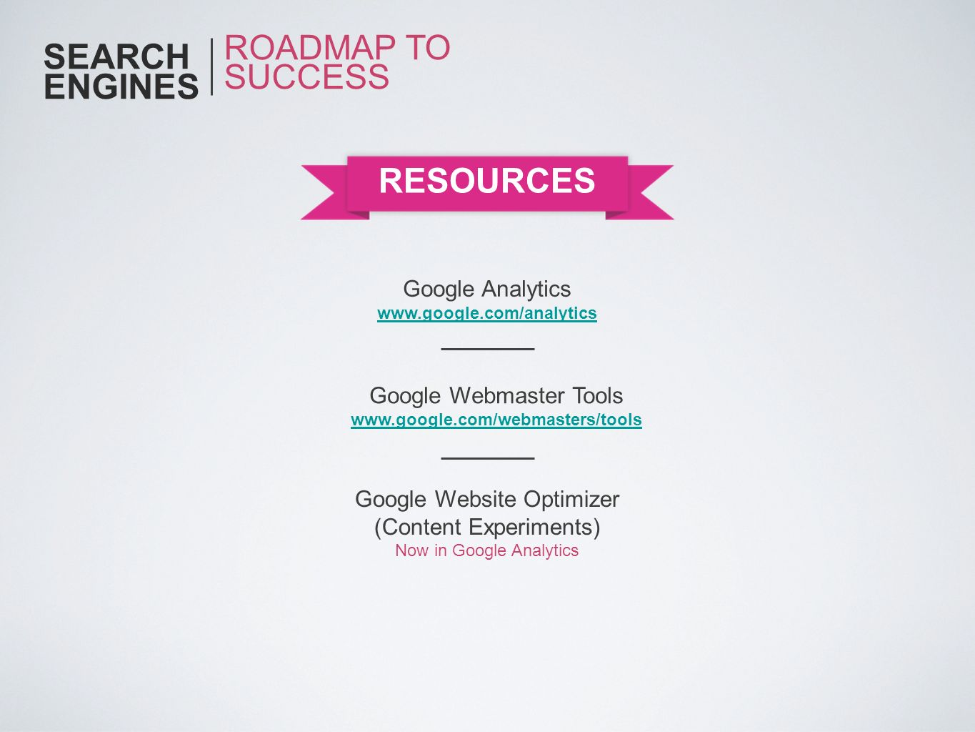 SEARCH ENGINES ROADMAP TO SUCCESS RESOURCES Google Analytics