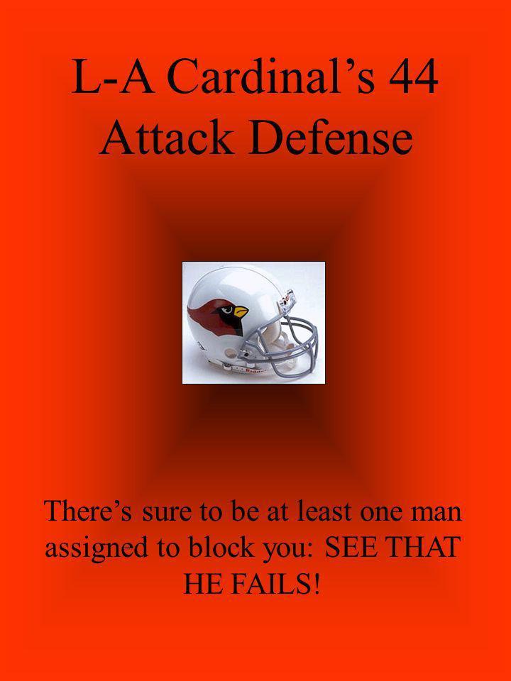 L-A Cardinal's 44 Attack Defense