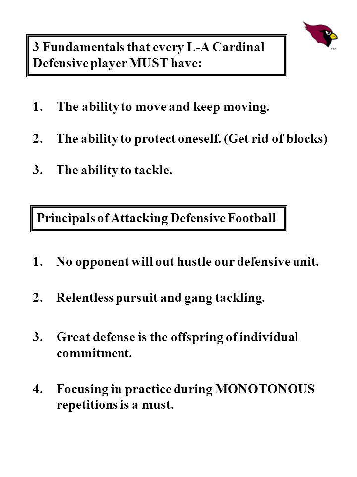 3 Fundamentals that every L-A Cardinal Defensive player MUST have: