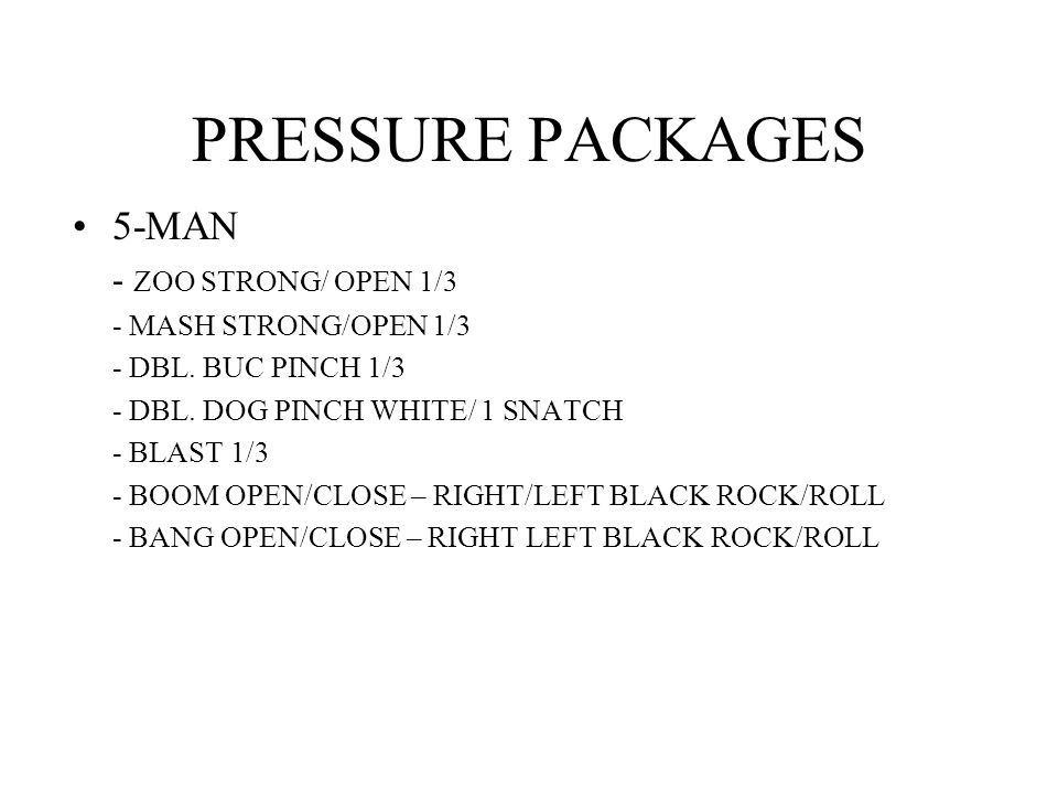 PRESSURE PACKAGES 5-MAN - ZOO STRONG/ OPEN 1/3 - MASH STRONG/OPEN 1/3