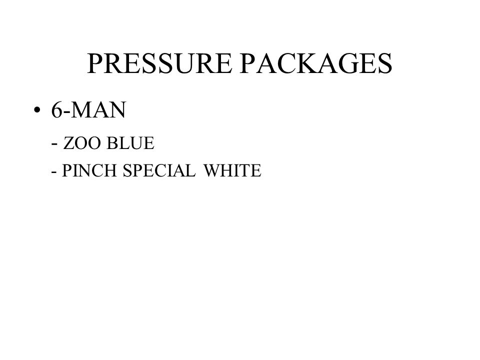 PRESSURE PACKAGES 6-MAN - ZOO BLUE - PINCH SPECIAL WHITE