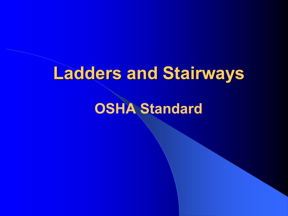 Ladders and Stairways OSHA Standard