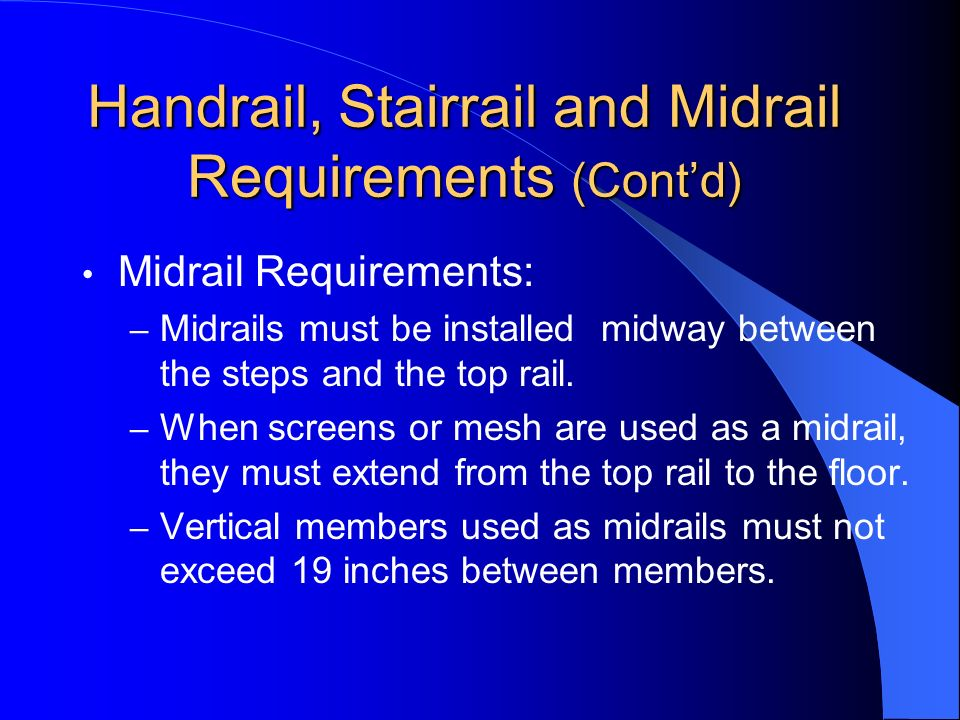 Handrail, Stairrail and Midrail Requirements (Cont'd)