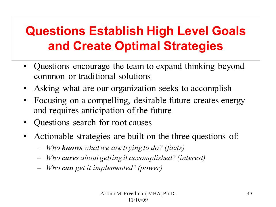 Questions Establish High Level Goals and Create Optimal Strategies
