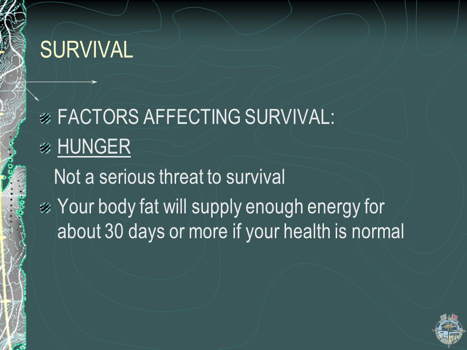 SURVIVAL FACTORS AFFECTING SURVIVAL: HUNGER