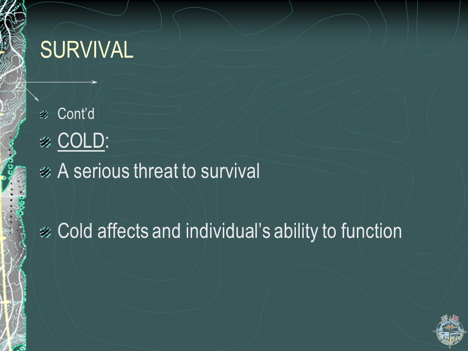 SURVIVAL COLD: A serious threat to survival