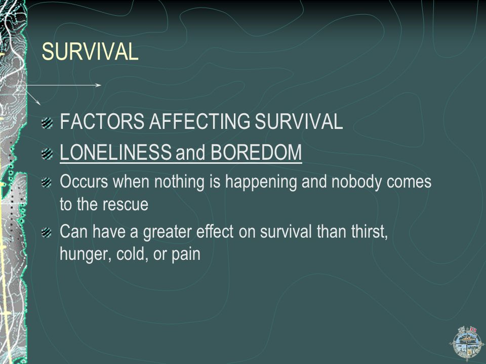 SURVIVAL FACTORS AFFECTING SURVIVAL LONELINESS and BOREDOM