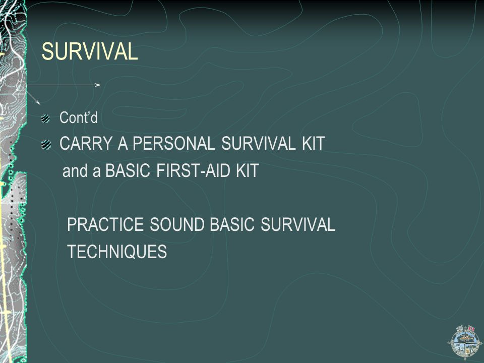SURVIVAL CARRY A PERSONAL SURVIVAL KIT and a BASIC FIRST-AID KIT