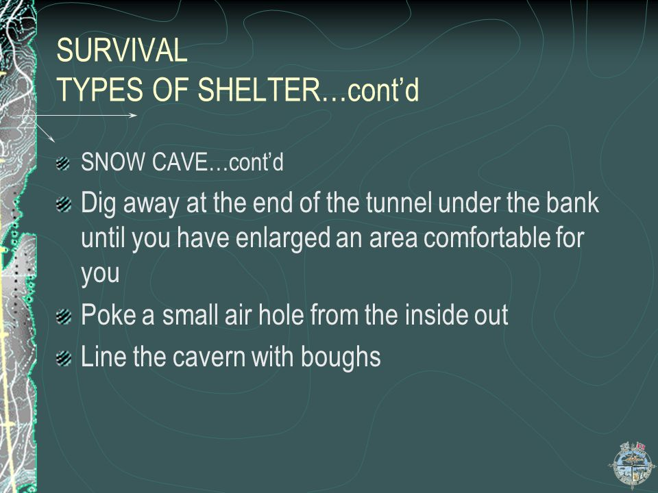 SURVIVAL TYPES OF SHELTER…cont'd